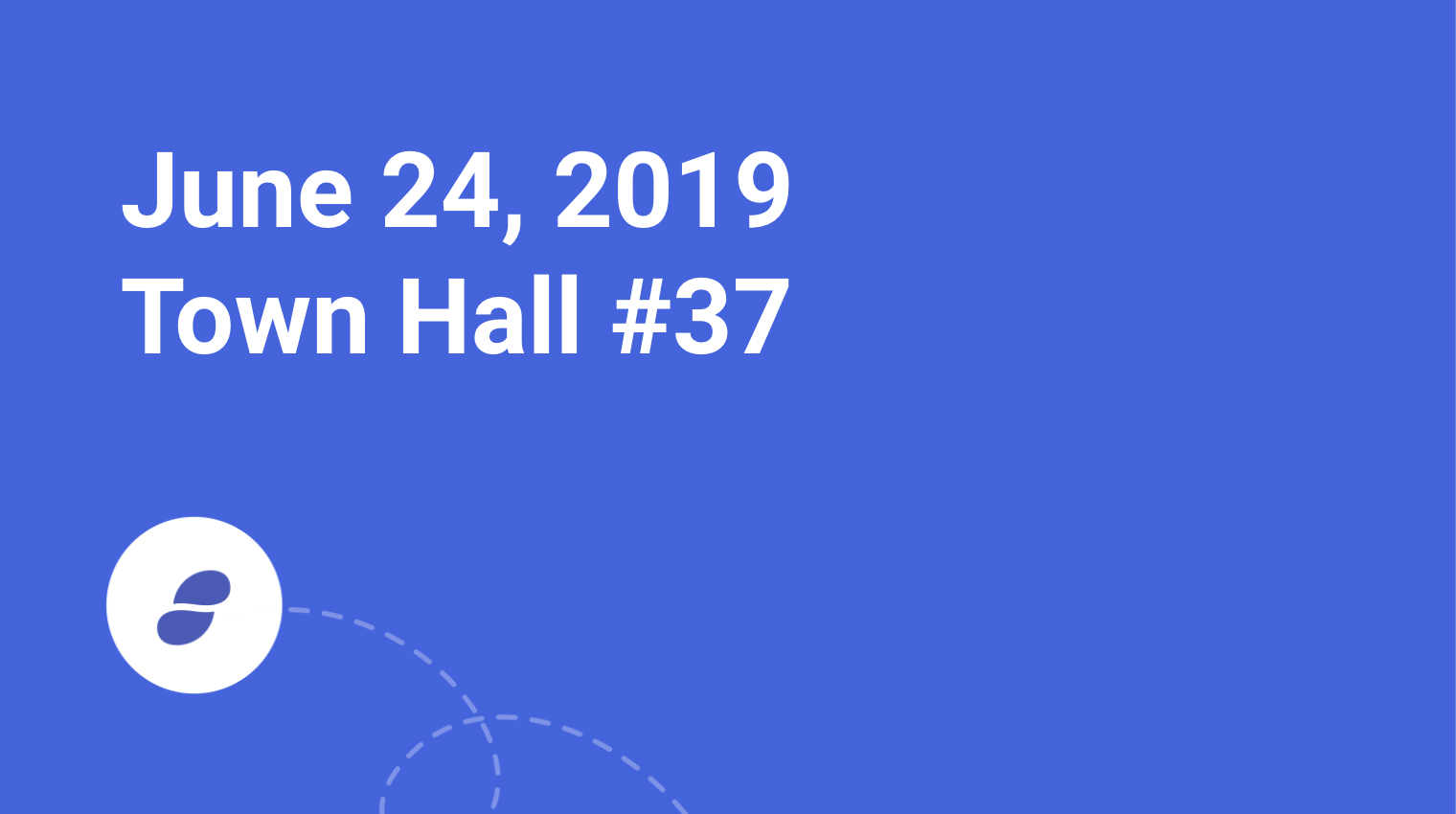 Town Hall #37 Monday June 24, 2019