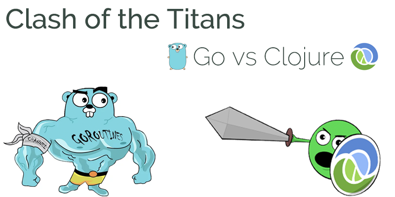 Clojure vs Go - Clash of the Titans!