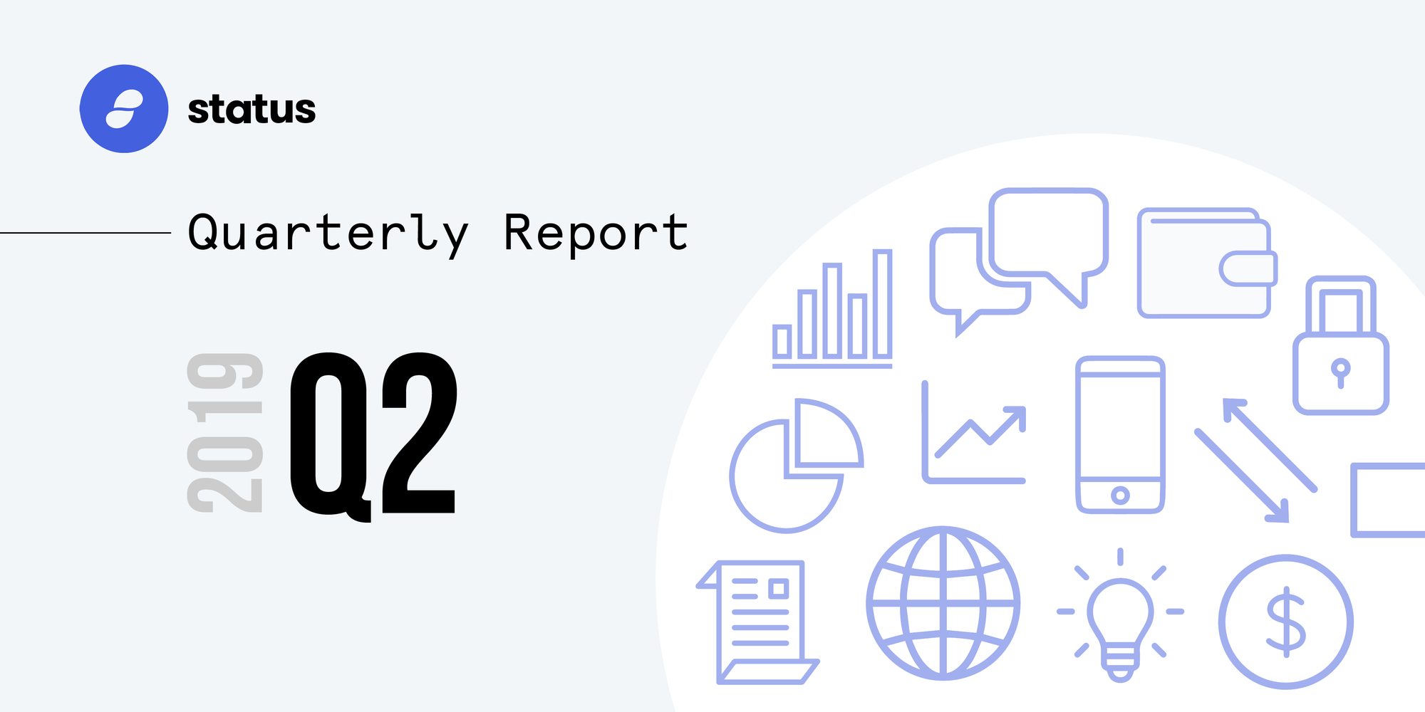 The Status Quarterly Report - Q2 2019