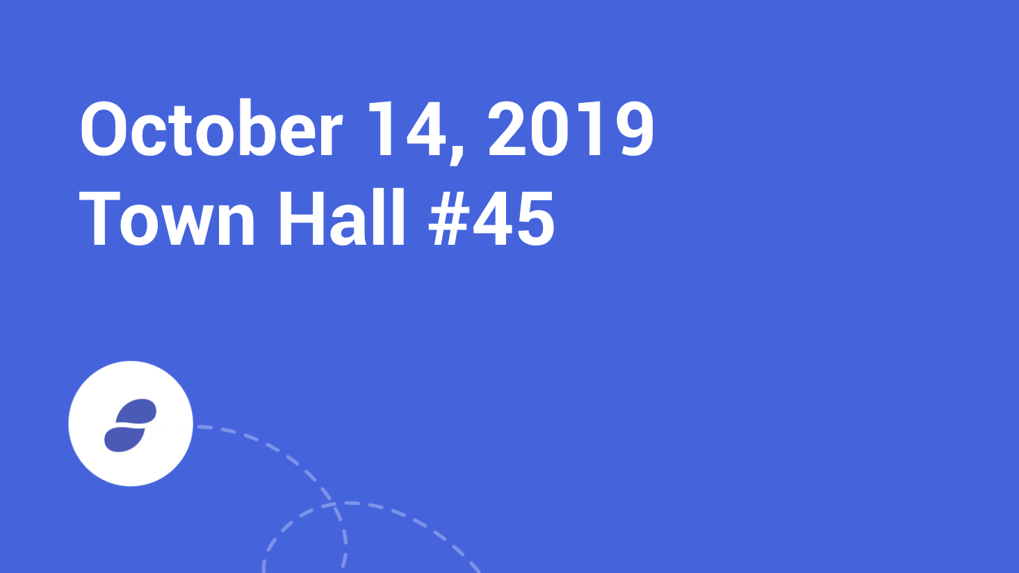 Town Hall #45 - Monday October 14, 2019