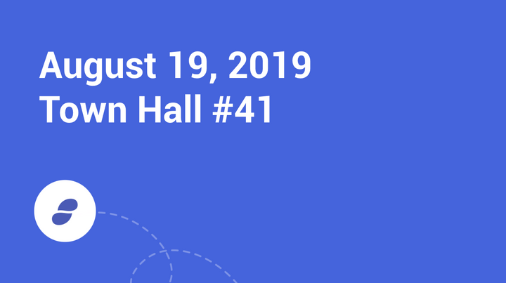 Town Hall #41 Monday August 19, 2019